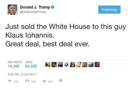 Épp most adtam el a Fehér Házat ennek a Klaus Johannis fickónak. Nagyszerű üzlet, a legjobb üzlet valaha.