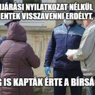 Kijárási nyilatkozat nélkül mentek visszavenni Erdélyt, meg is kapták érte a bírságot
